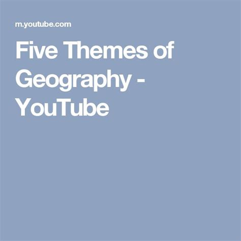 Five Themes Of Geography Youtube | best 25 five themes of geography ideas on pinterest