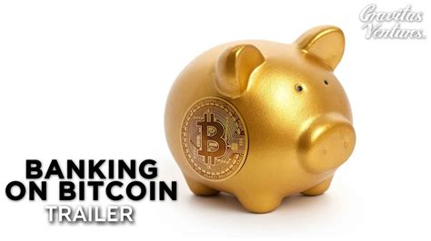 bitcoin bank banking on bitcoin trailer youtube