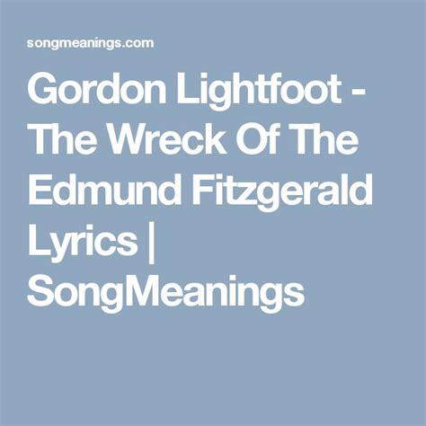 Wreck Of The Edmund Fitzgerald Gordon Lightfoot Song Lyrics | 17 best ideas about edmund fitzgerald song on pinterest