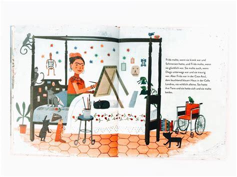 frida kahlo und ihre kinderbuch tipps 11 b 252 cher die lust auf kunst machen biorama