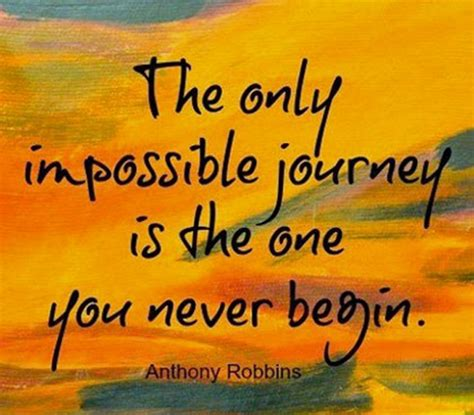 tony robbins the journey the only impossible journey is the one you never begin dawn productions