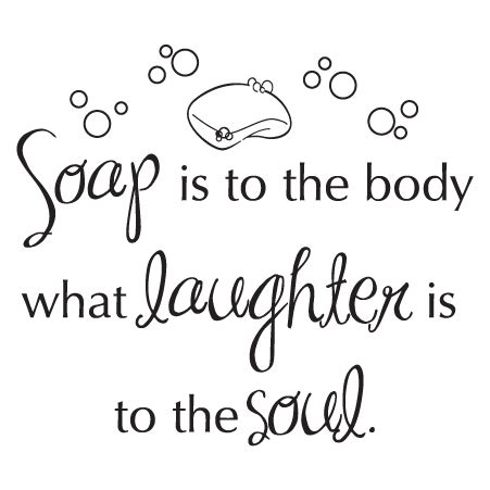 Soap is laughter wall quotes decal wallquotes com