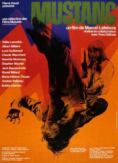 film streaming quebecois mustang film de marcel lefebvre et yves g 233 linas films