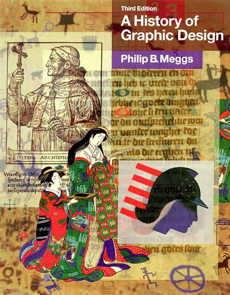 libro graphic design a history 2004 aiga medalist philip b meggs