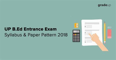 paper pattern niacl up b ed entrance exam syllabus paper pattern 2018