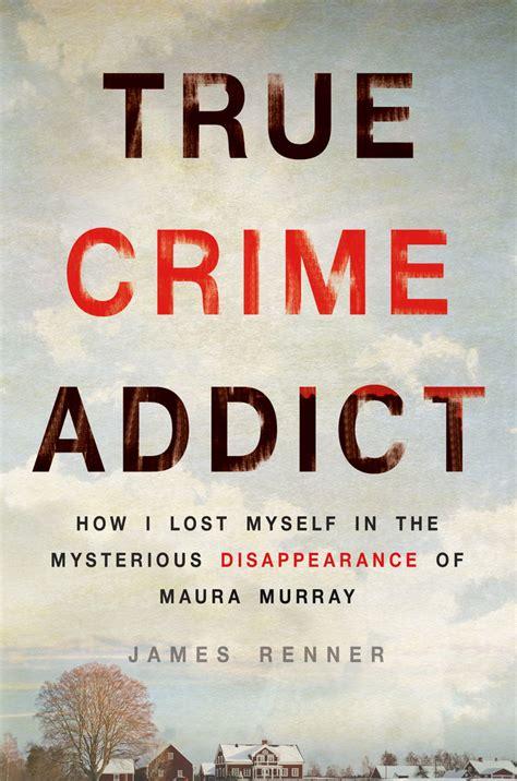 true crime books best sellers true crime addict renner macmillan