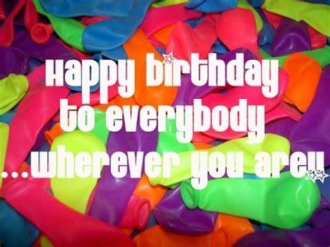 happy to everyone happy birthday to everybody for birthdays