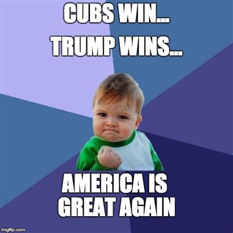 Win Baby Meme - thanks to everyone who made america great again imgflip
