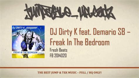 freak in the bedroom dj dirty k feat demario sb freak in the bedroom youtube