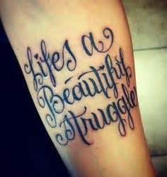 tattoo quotes about life struggles tattoo quotes about struggle quotesgram
