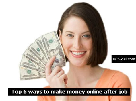 6 Ways To Make Money Online - top 6 ways to make money online after job