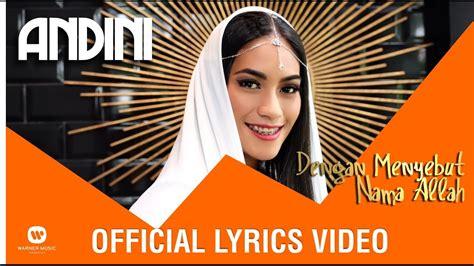 download mp3 lagu gigi dengan menyebut nama allah andini dengan menyebut nama allah official lyrics video
