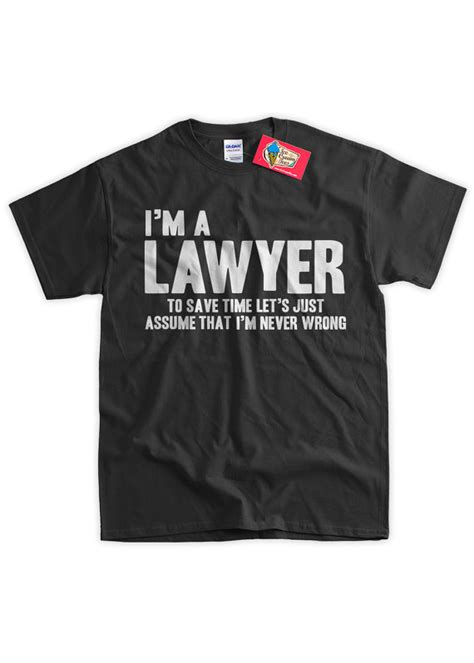 T Shirt I M A Lawyer 2ndmc lawyer t shirt i m a lawyer to save time let s