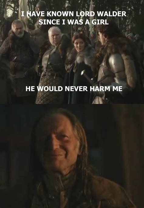 Red Wedding Memes - s3e9 spoiler oh walder gameofthrones