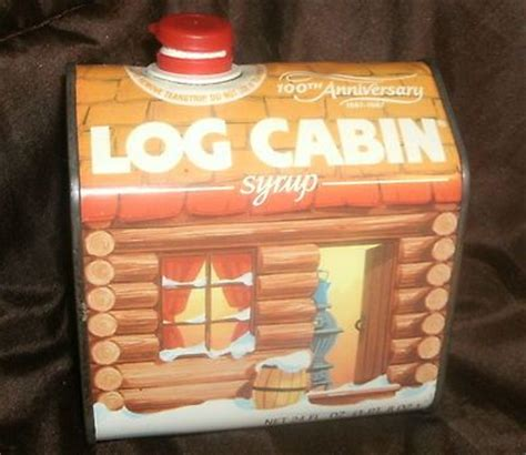 Log Cabin Syrup History by Log Cabin Syrup In Tin Container
