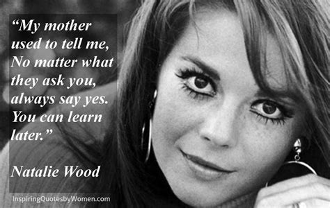 Words Of Wisdom From Natalie Wood by Clarissa Pinkola Estes Quotes Quotes
