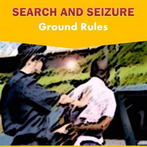 Search And Seizure Search And Seizure Ground