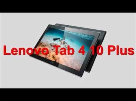 Harga Lenovo Tab 4 10 lenovo tab 4 10 plus spesifikasi dan review