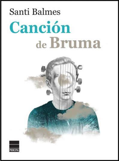 santi balmes love of tiene nuevo libro canci 243 n de bruma