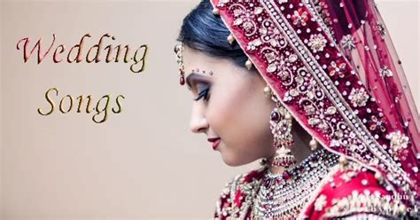 Indian Wedding Songs List by Top Wedding Songs 2014 List For Indian
