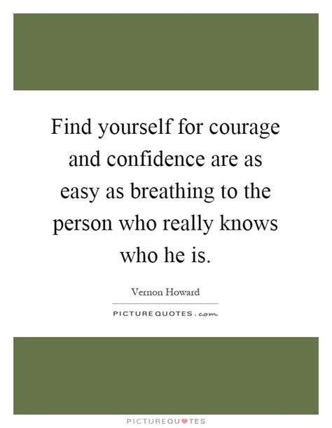 courage for discover a of confidence and opportunity books find yourself for courage and confidence are as easy as
