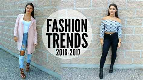 current trends 2017 fashion trends of 2016 2017 youtube