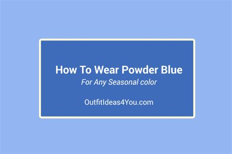 powder blue color how to wear powder blue your color style