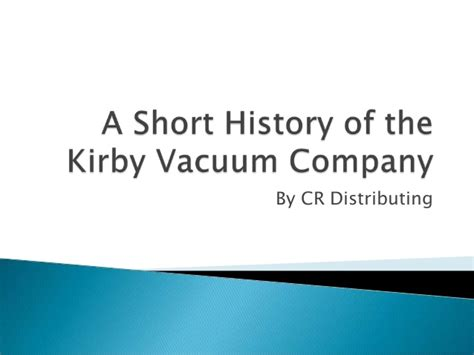 the kirbys of new a history of the descendants of kirby of middletown conn and of joseph kirby of hartford conn and of richard kirby of sandwich mass classic reprint books a history of the kirby vacuum company