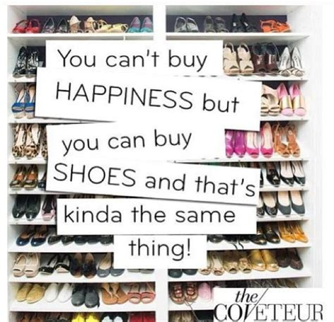 can t buy shoes on new year quot you can t buy happiness quot shoes quote kens