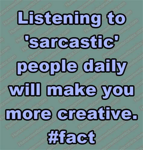 Sarcastic Quotes Sarcasm Quotes Sayings Pictures And Images