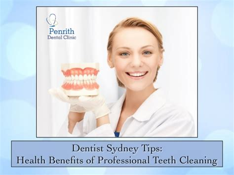 Offer Healthier Strategy For And Professional dentist sydney tips health benefits of professional teeth cleaning