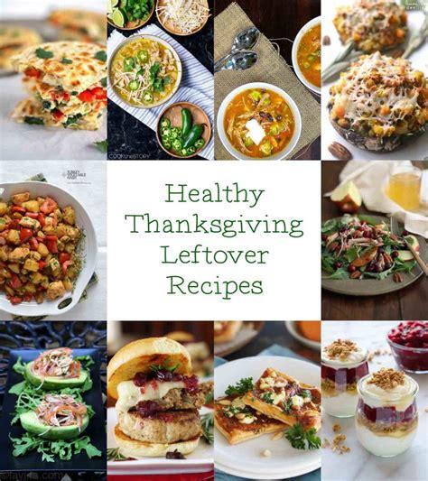 healthy turkey recipes thanksgiving 20 healthy thanksgiving leftover recipes a healthy