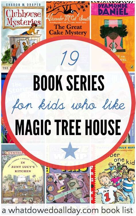 magic tree house list alternatives to magic tree house 19 book series trees magic tree houses and popular