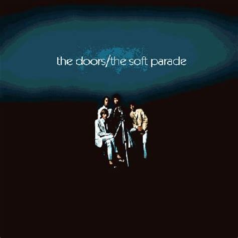 The Doors The Soft Parade by The Doors The Soft Parade Album Review Sputnikmusic