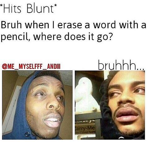 Blunt Memes - fullsizerender