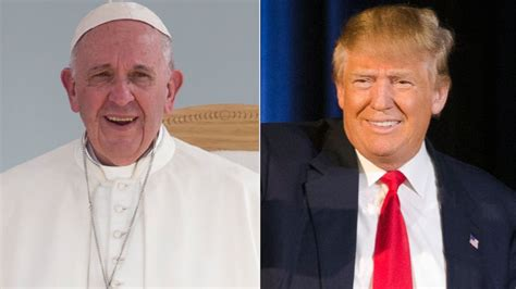 trump pope francis pope francis says donald trump is not christian abc news