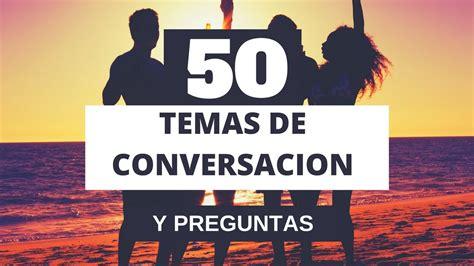 imagenes de hombres interesantes temas de conversacion temas para hablar temas