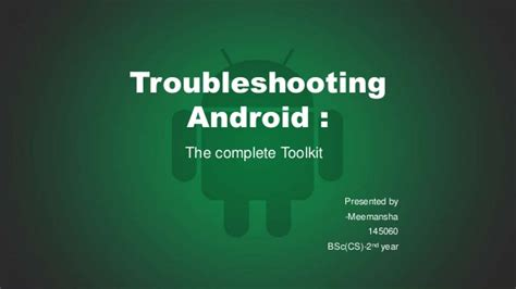 troubleshooting android