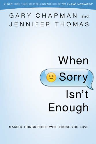 Pdf When Sorry Isnt Enough By Gary Chapman when sorry isn t enough things right with those