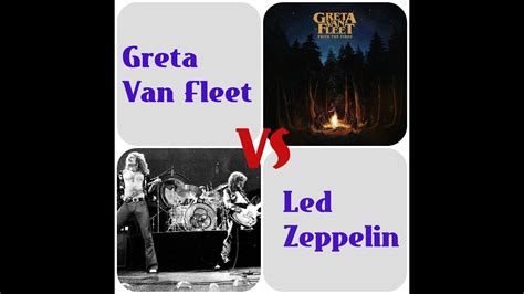 greta van fleet v led zeppelin led zeppelin vs greta van fleet youtube