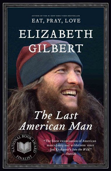 The Last American The Literate A Book For The Last American Elizabeth Gilbert 1 5 10 0
