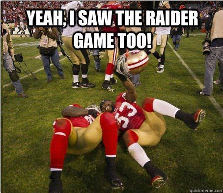 Nfl Memes Raiders - funny raiders pics yea i saw the raiders game too