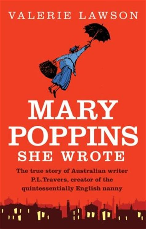 libro mary poppins she wrote mary poppins she wrote the true story of australian writer pl travers creator of the