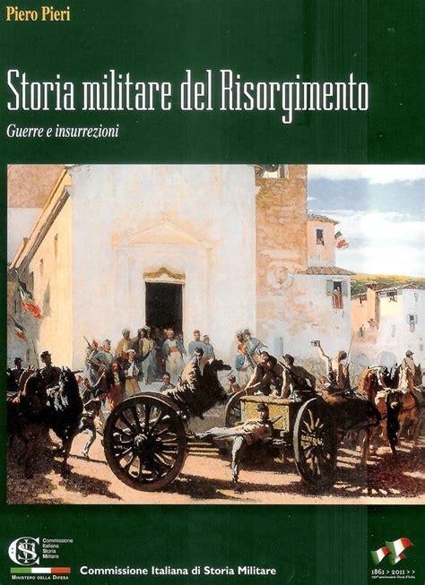 l italia di piero testo civico20 news storia militare risorgimento guerre