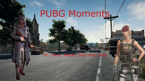 pubg funny moments pubg funny moments montage ft tatux notah sissi lame