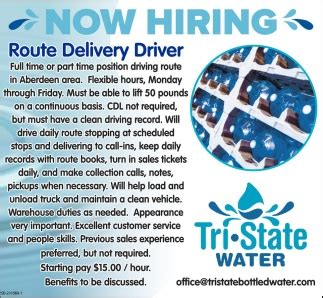 Route Delivery Driver by Route Delivery Driver Now Hiring Route Delivery Driver Tri State Water Duties Of A