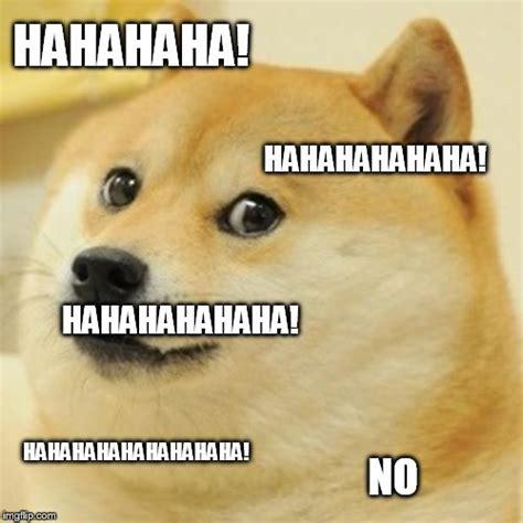 Hahahaha Meme - doge meme imgflip