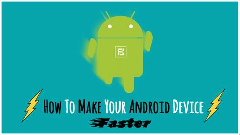 make android faster 19 tips and tricks to make android faster and improve performance speed up android phone