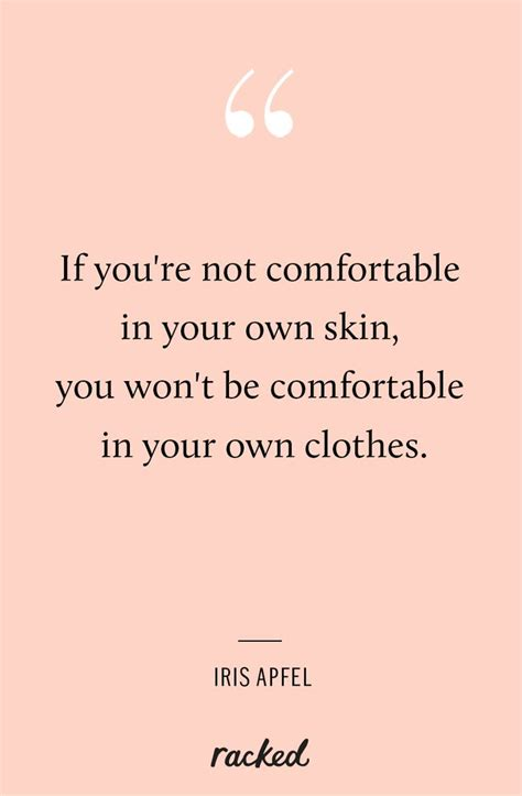comfortable in your own skin quotes the 25 best clothes quotes ideas on pinterest quotes