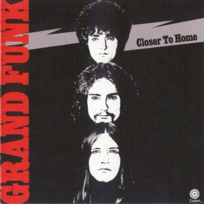 closer to home by grand funk railroad song list